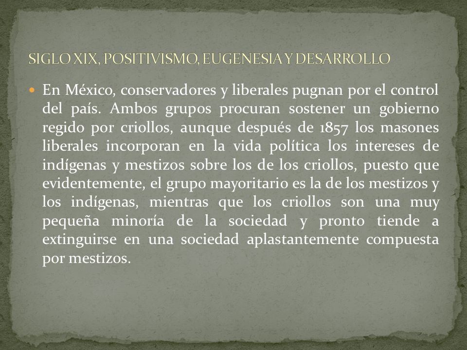 SIGLO XIX, POSITIVISMO, EUGENESIA Y DESARROLLO