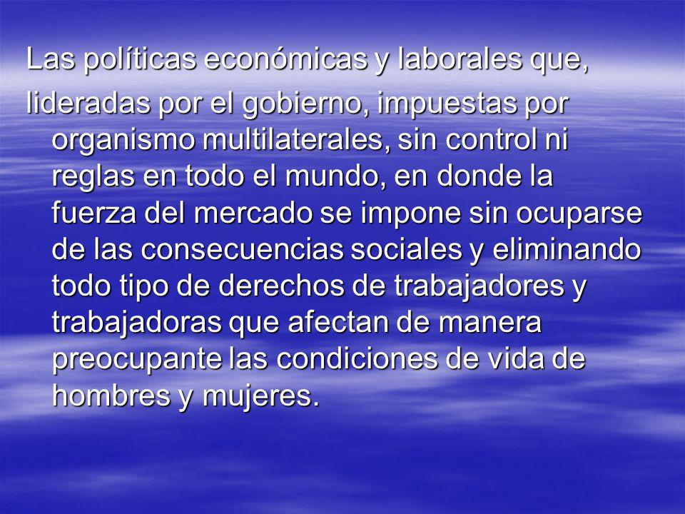 Las políticas económicas y laborales que,