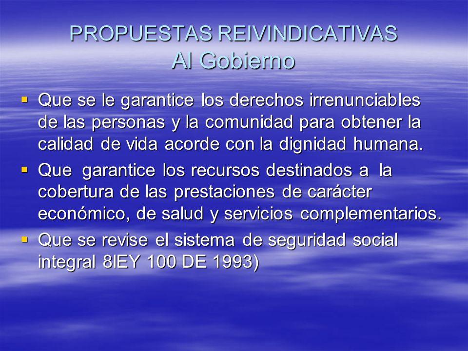PROPUESTAS REIVINDICATIVAS Al Gobierno