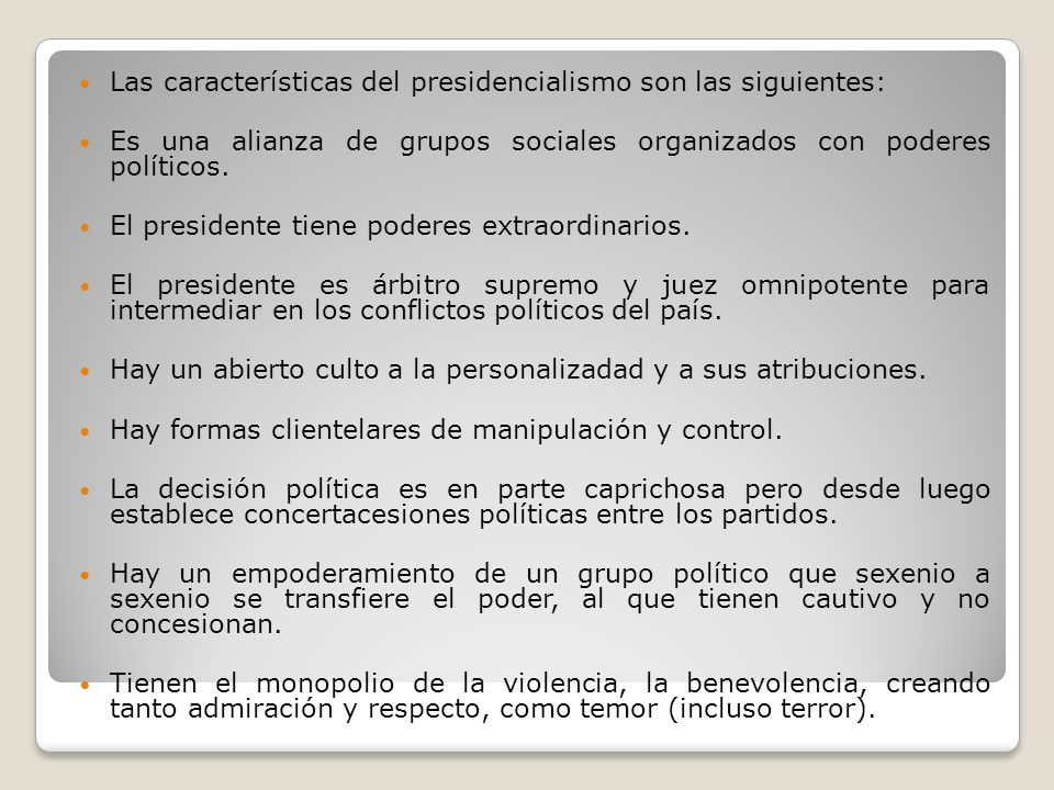 Las características del presidencialismo son las siguientes: