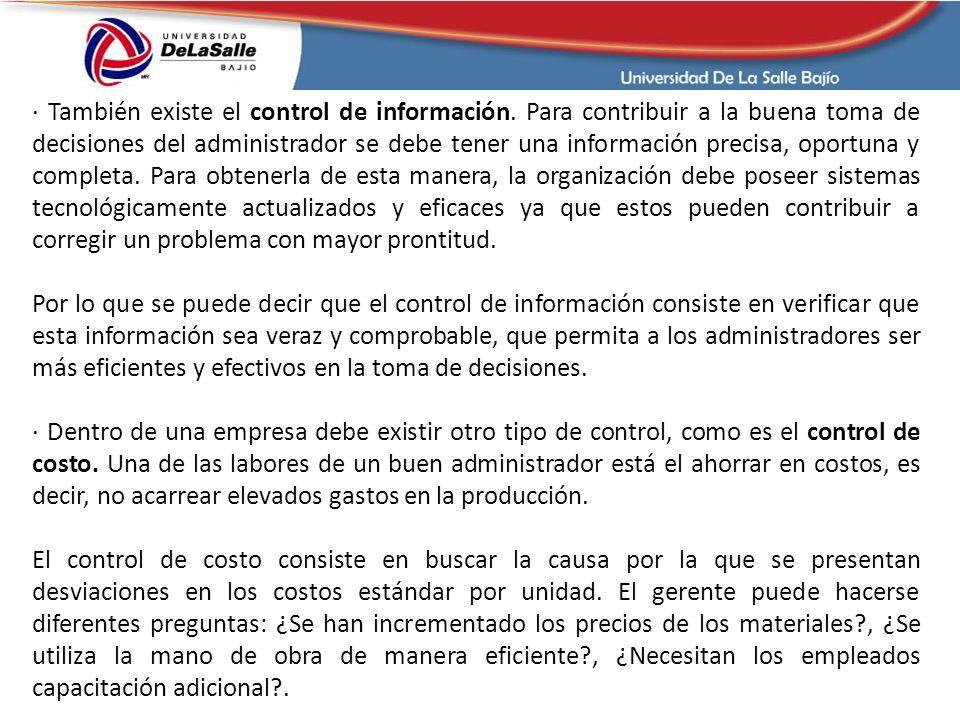 · También existe el control de información