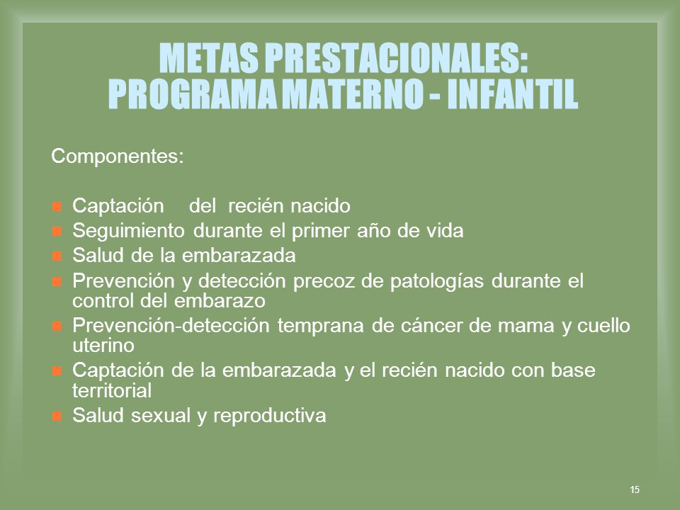 METAS PRESTACIONALES: PROGRAMA MATERNO - INFANTIL