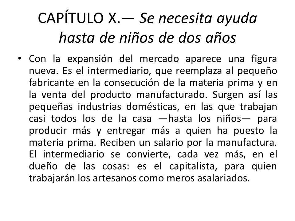 CAPÍTULO X.— Se necesita ayuda hasta de niños de dos años