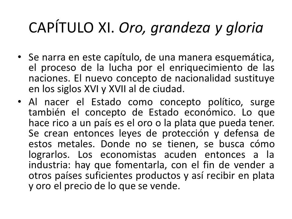 CAPÍTULO XI. Oro, grandeza y gloria