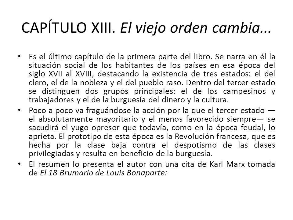 CAPÍTULO XIII. El viejo orden cambia...