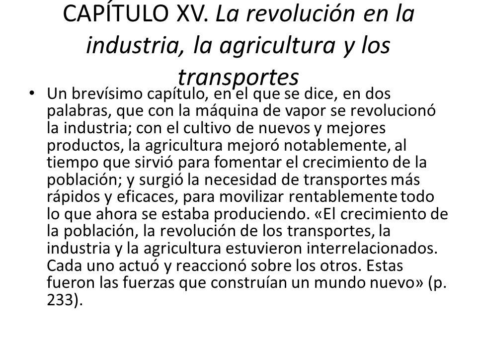CAPÍTULO XV. La revolución en la industria, la agricultura y los transportes