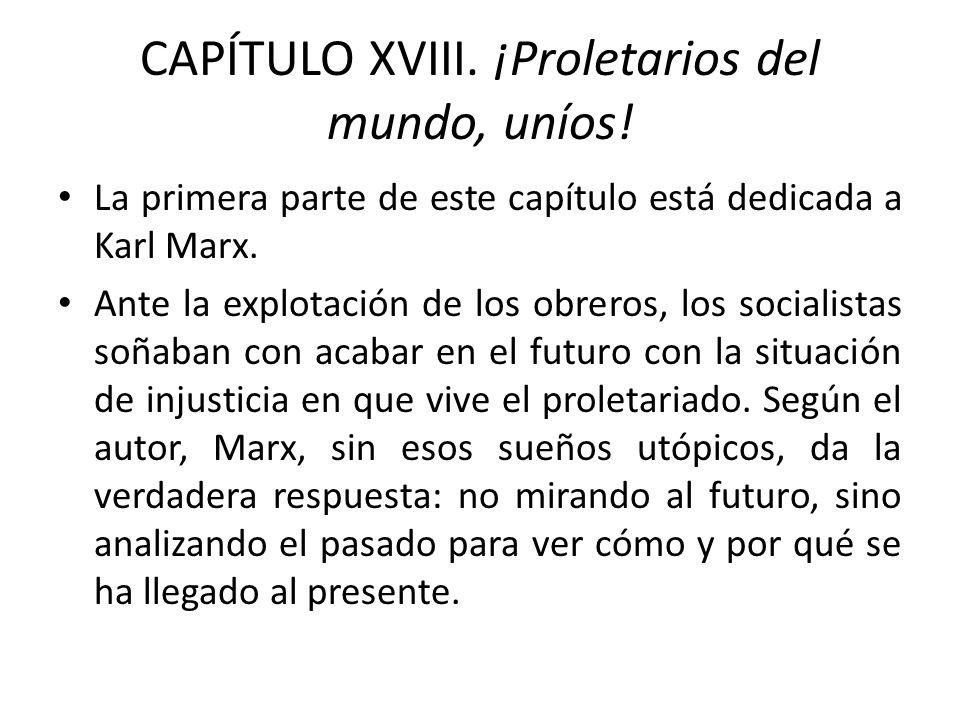 CAPÍTULO XVIII. ¡Proletarios del mundo, uníos!