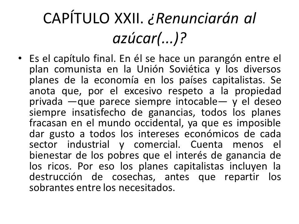 CAPÍTULO XXII. ¿Renunciarán al azúcar(...)