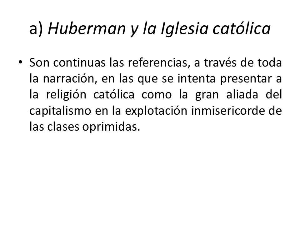 a) Huberman y la Iglesia católica