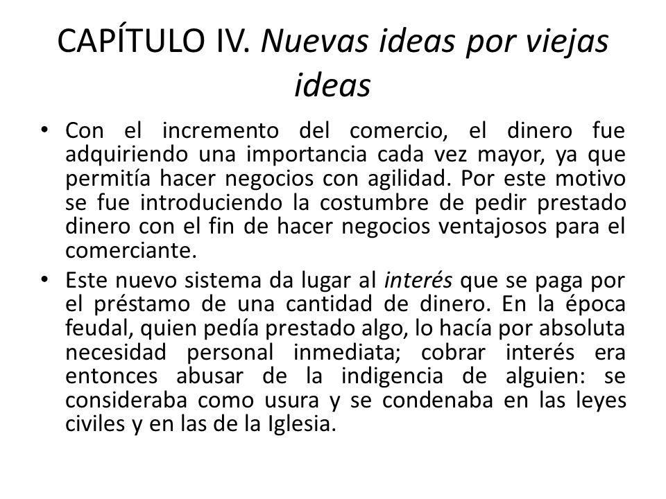 CAPÍTULO IV. Nuevas ideas por viejas ideas