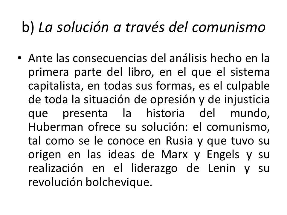 b) La solución a través del comunismo