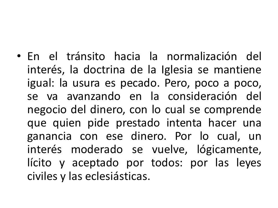 En el tránsito hacia la normalización del interés, la doctrina de la Iglesia se mantiene igual: la usura es pecado.