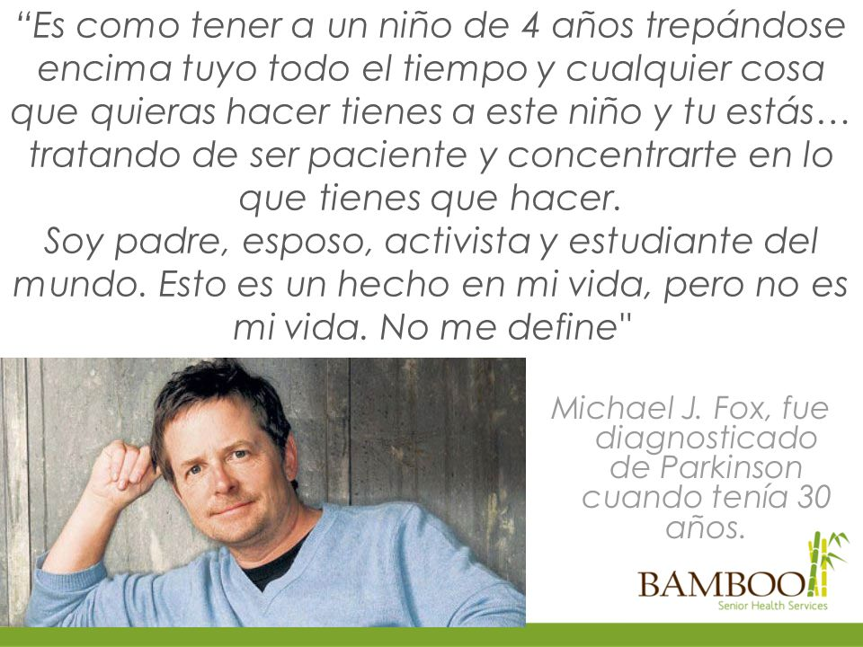Michael J. Fox, fue diagnosticado de Parkinson cuando tenía 30 años.