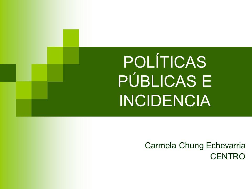 POLÍTICAS PÚBLICAS E INCIDENCIA
