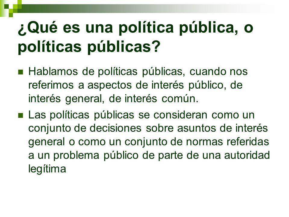 ¿Qué es una política pública, o políticas públicas