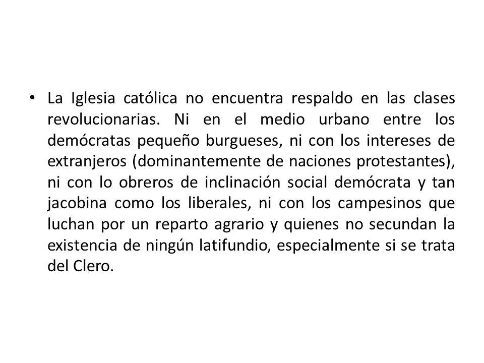 La Iglesia católica no encuentra respaldo en las clases revolucionarias.
