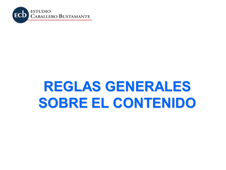 REGLAS GENERALES SOBRE EL CONTENIDO