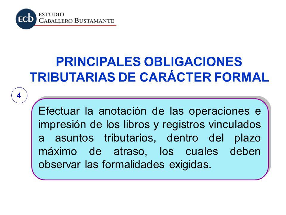 PRINCIPALES OBLIGACIONES TRIBUTARIAS DE CARÁCTER FORMAL
