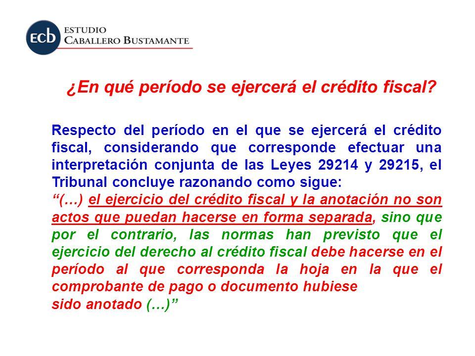 ¿En qué período se ejercerá el crédito fiscal