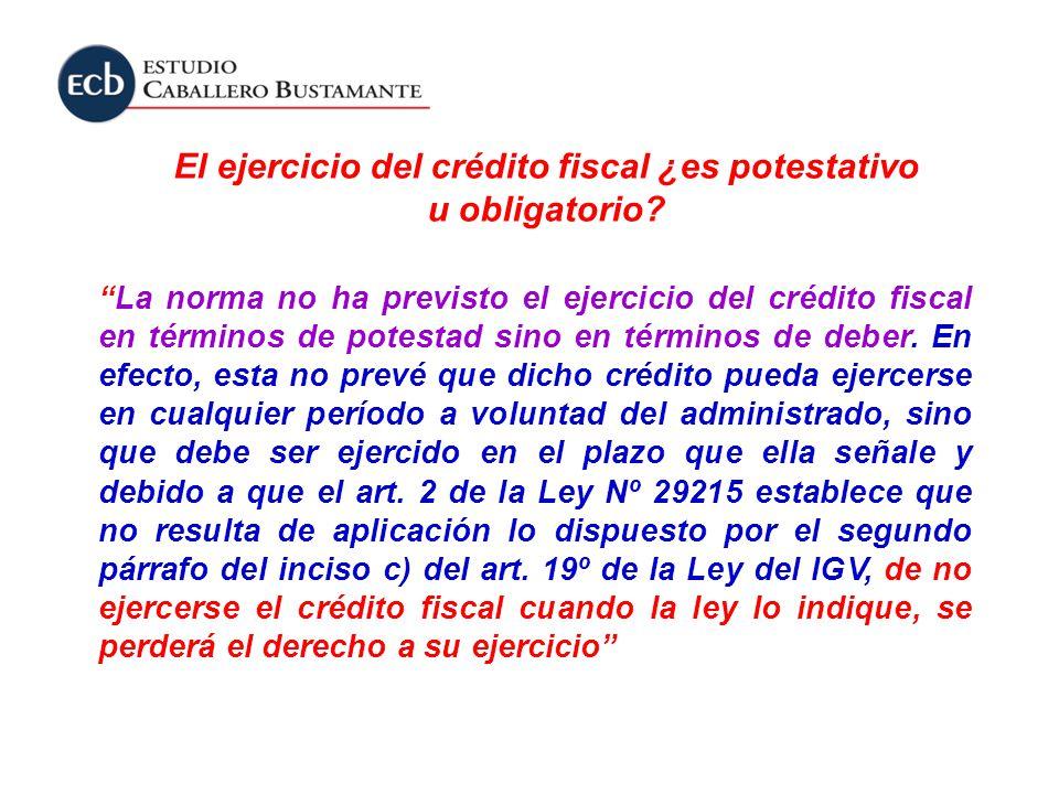 El ejercicio del crédito fiscal ¿es potestativo