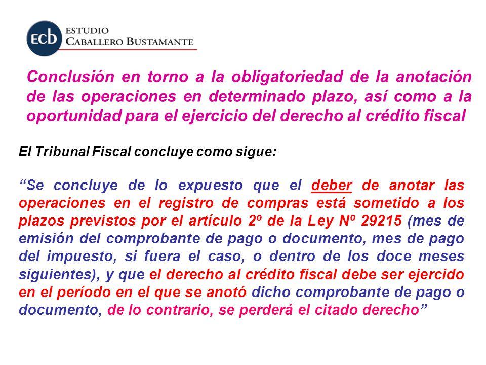 Conclusión en torno a la obligatoriedad de la anotación de las operaciones en determinado plazo, así como a la oportunidad para el ejercicio del derecho al crédito fiscal