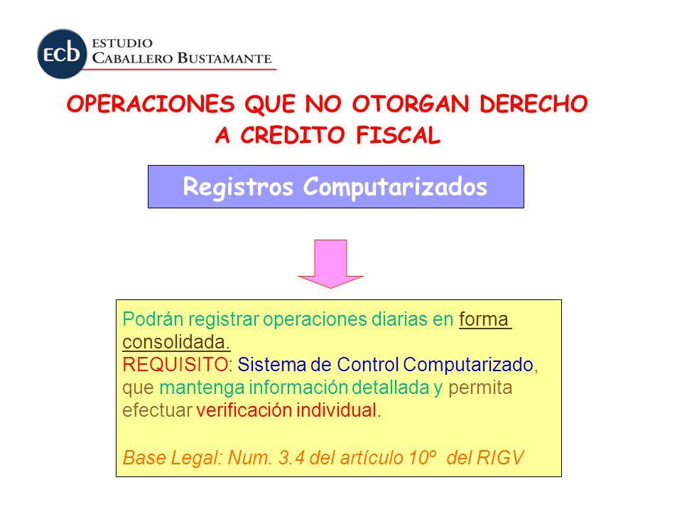 OPERACIONES QUE NO OTORGAN DERECHO Registros Computarizados