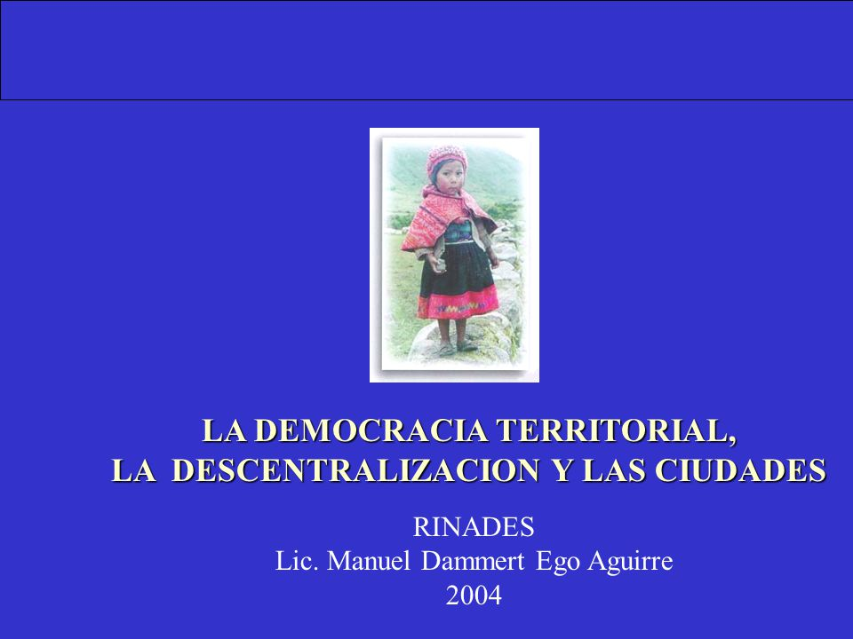 LA DEMOCRACIA TERRITORIAL, LA DESCENTRALIZACION Y LAS CIUDADES