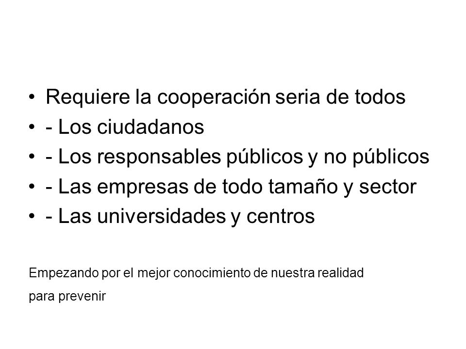 Requiere la cooperación seria de todos - Los ciudadanos