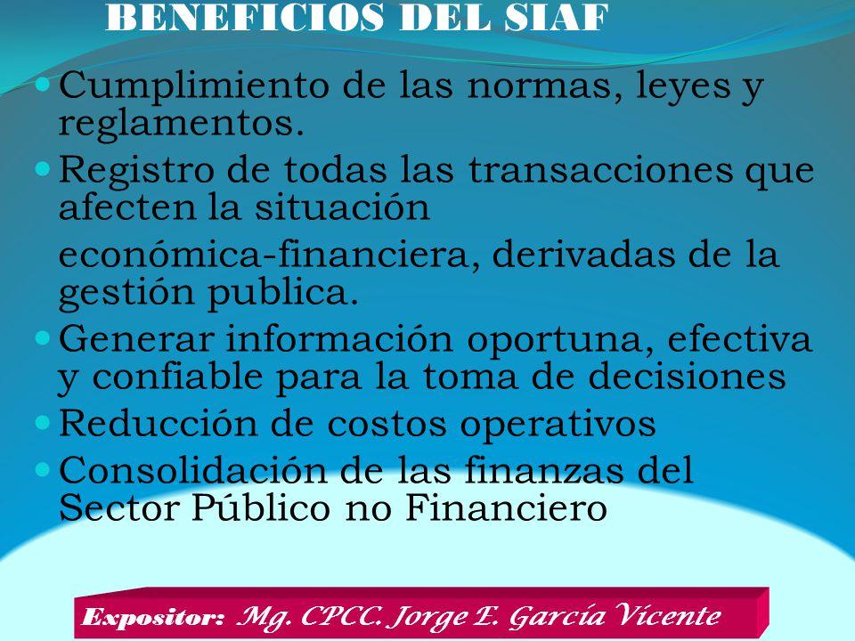 BENEFICIOS DEL SIAF Cumplimiento de las normas, leyes y reglamentos.