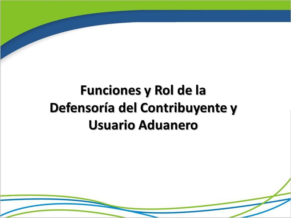 Funciones y Rol de la Defensoría del Contribuyente y Usuario Aduanero