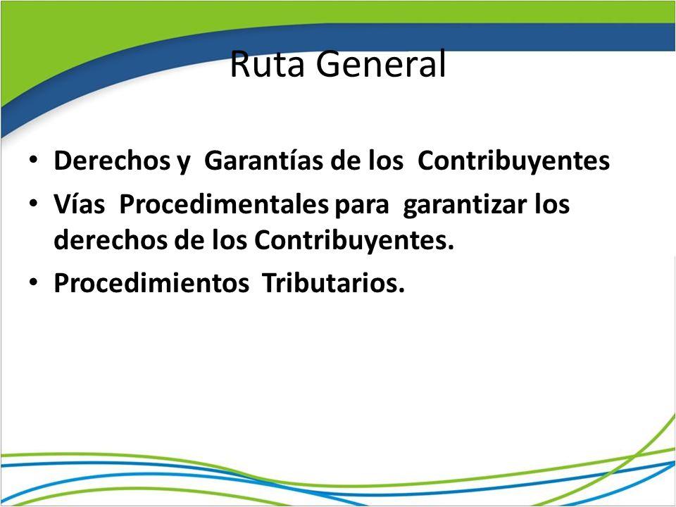 Ruta General Derechos y Garantías de los Contribuyentes
