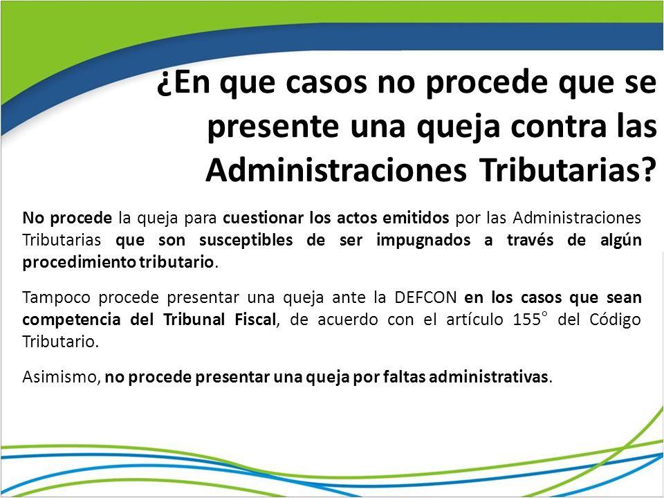 ¿En que casos no procede que se presente una queja contra las Administraciones Tributarias