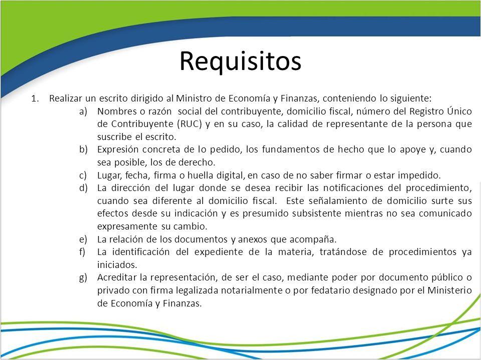 Requisitos Realizar un escrito dirigido al Ministro de Economía y Finanzas, conteniendo lo siguiente: