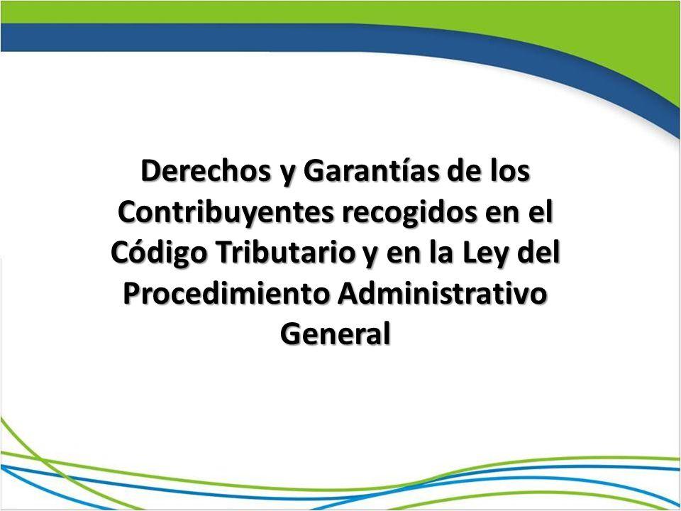 Derechos y Garantías de los Contribuyentes recogidos en el Código Tributario y en la Ley del Procedimiento Administrativo General