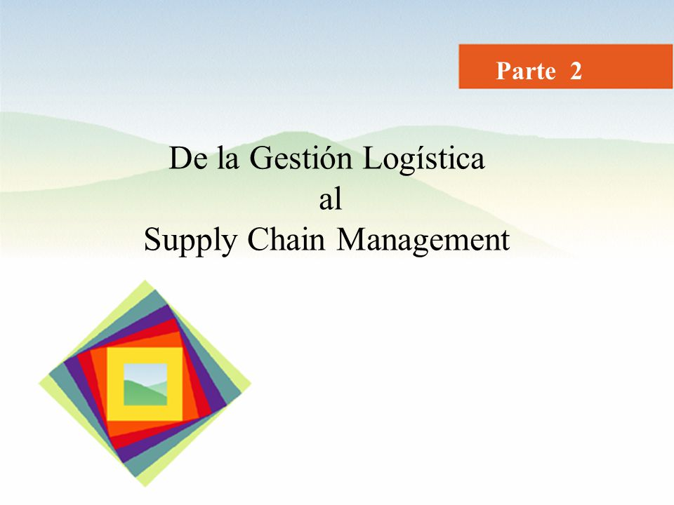 De la Gestión Logística al Supply Chain Management