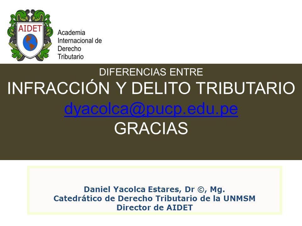 INFRACCIÓN Y DELITO TRIBUTARIO dyacolca@pucp.edu.pe GRACIAS