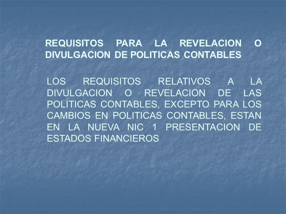 REQUISITOS PARA LA REVELACION O DIVULGACION DE POLITICAS CONTABLES