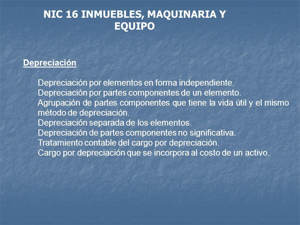 NIC 16 INMUEBLES, MAQUINARIA Y EQUIPO