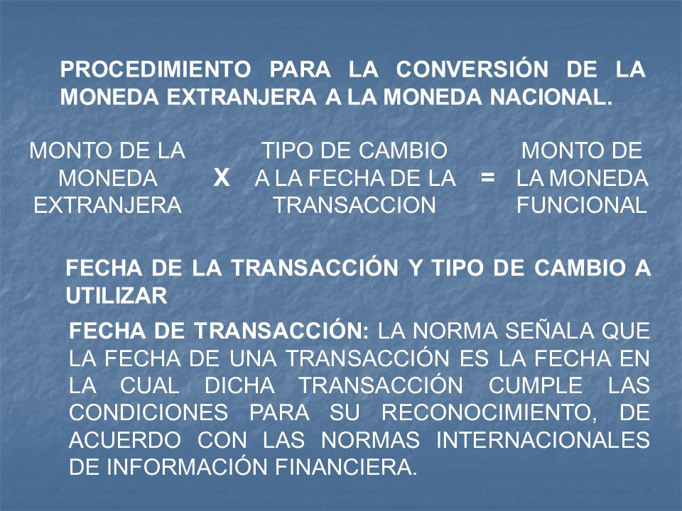 PROCEDIMIENTO PARA LA CONVERSIÓN DE LA MONEDA EXTRANJERA A LA MONEDA NACIONAL.
