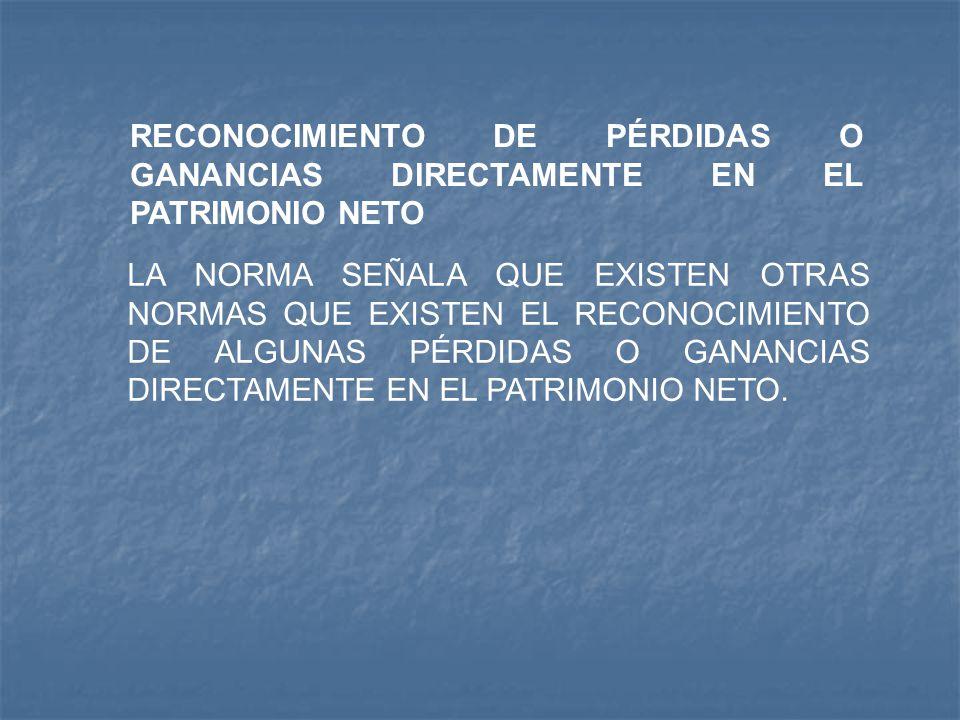 RECONOCIMIENTO DE PÉRDIDAS O GANANCIAS DIRECTAMENTE EN EL PATRIMONIO NETO