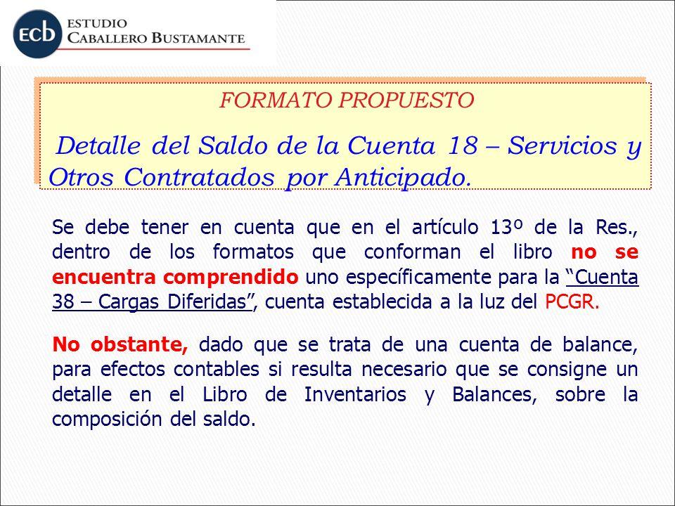 FORMATO PROPUESTO Detalle del Saldo de la Cuenta 18 – Servicios y Otros Contratados por Anticipado.
