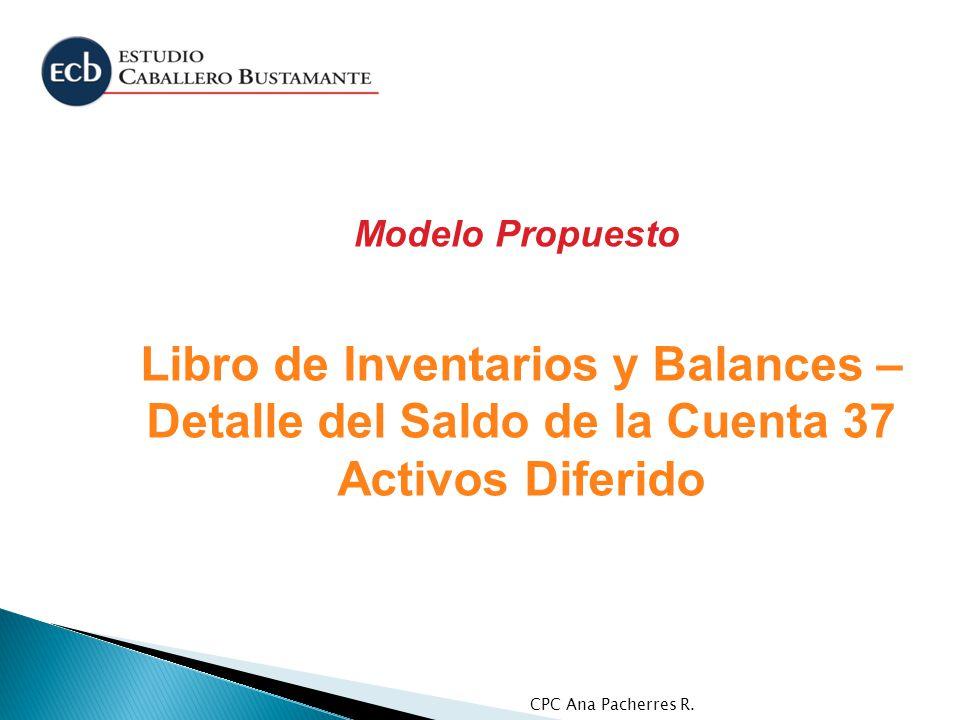 Modelo Propuesto Libro de Inventarios y Balances – Detalle del Saldo de la Cuenta 37 Activos Diferido.