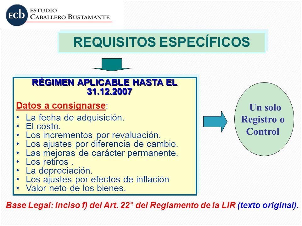 REQUISITOS ESPECÍFICOS RÉGIMEN APLICABLE HASTA EL 31.12.2007
