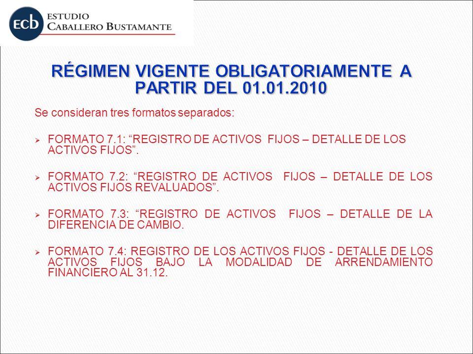 RÉGIMEN VIGENTE OBLIGATORIAMENTE A PARTIR DEL 01.01.2010