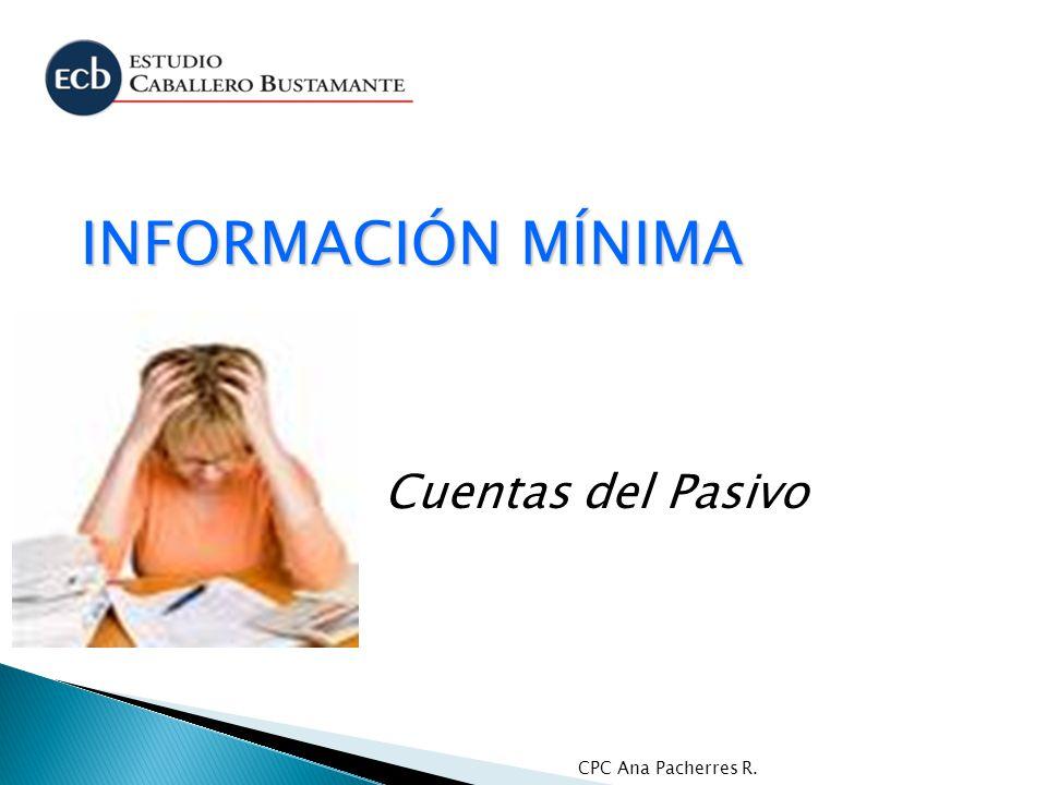 INFORMACIÓN MÍNIMA Cuentas del Pasivo CPC Ana Pacherres R.