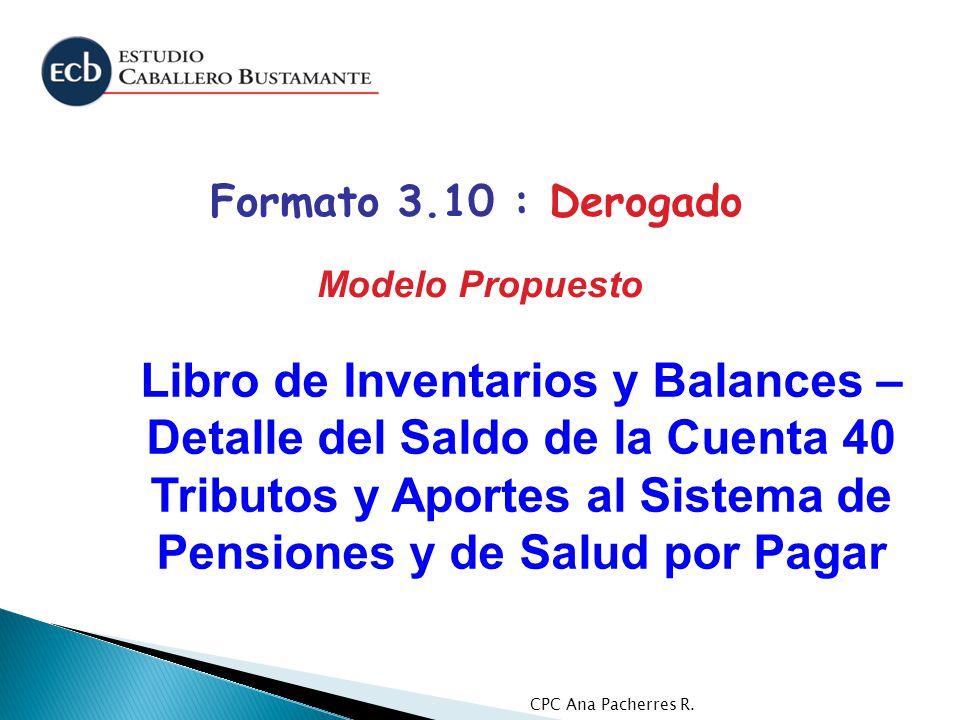 Formato 3.10 : Derogado Modelo Propuesto.