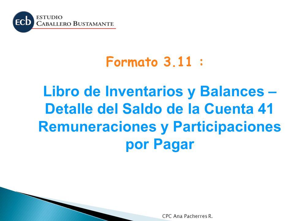 Formato 3.11 : Libro de Inventarios y Balances – Detalle del Saldo de la Cuenta 41 Remuneraciones y Participaciones por Pagar.