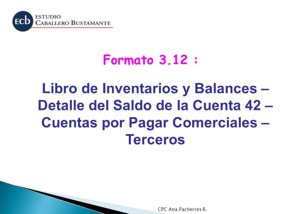 Formato 3.12 : Libro de Inventarios y Balances – Detalle del Saldo de la Cuenta 42 – Cuentas por Pagar Comerciales – Terceros.
