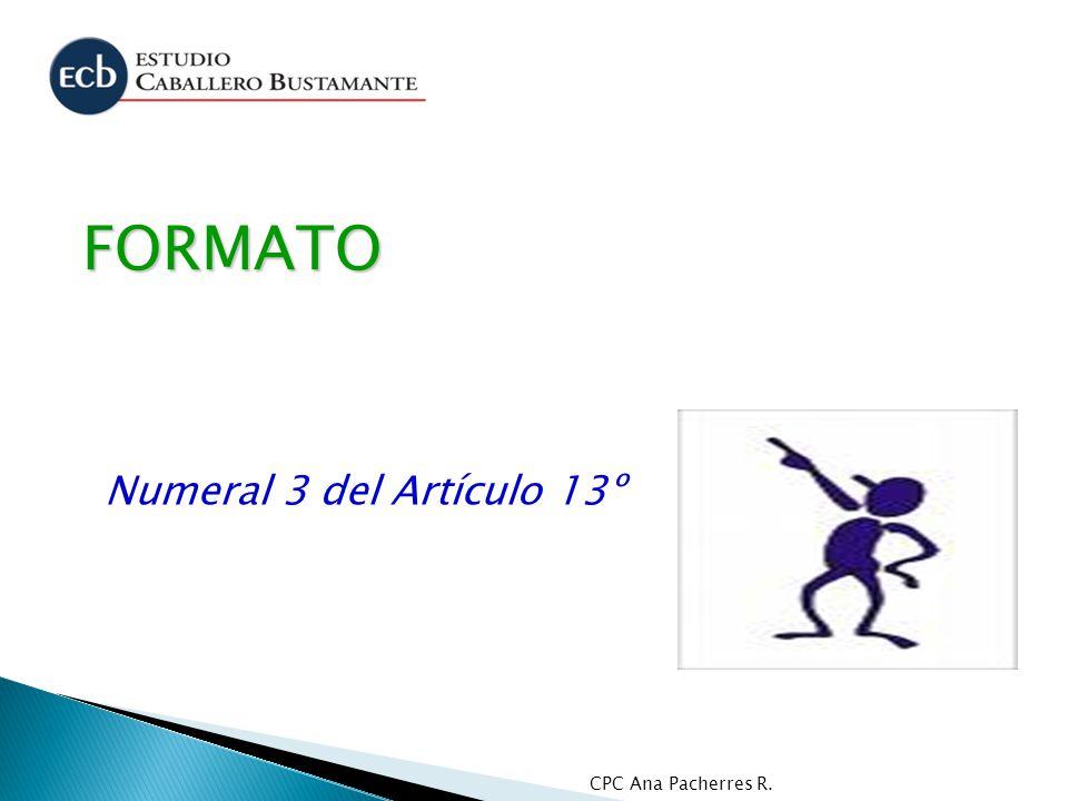 FORMATO Numeral 3 del Artículo 13º CPC Ana Pacherres R.