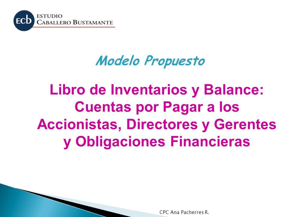 Modelo Propuesto Libro de Inventarios y Balance: Cuentas por Pagar a los Accionistas, Directores y Gerentes y Obligaciones Financieras.